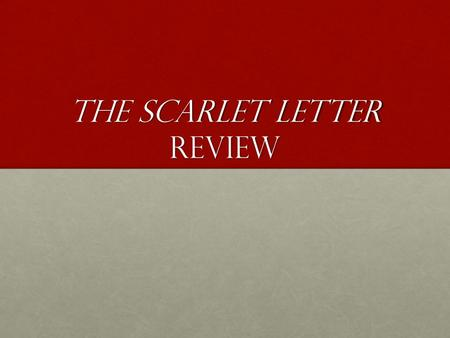 The Scarlet Letter Review. Terms to Review Personification: attribution of human nature to animalsPersonification: attribution of human nature to animals.