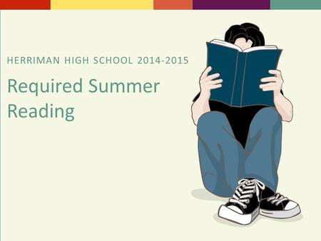 HERRIMAN HIGH SCHOOL 2014-2015 Required Summer Reading.