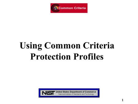 1 Using Common Criteria Protection Profiles. 2 o A statement of user need –What the user wants to accomplish –A primary audience: mission/business owner.