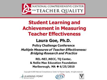 Copyright © 2009 National Comprehensive Center for Teacher Quality. All rights reserved. Student Learning and Achievement in Measuring Teacher Effectiveness.