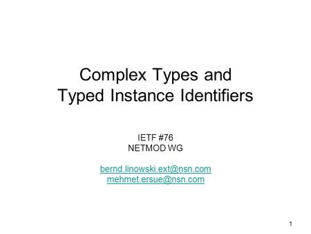 1 Complex Types and Typed Instance Identifiers IETF #76 NETMOD WG
