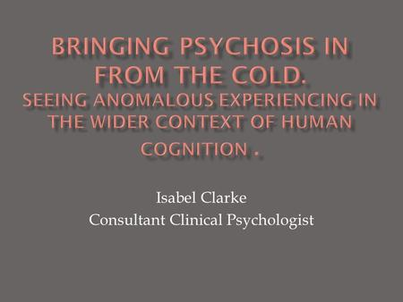 Isabel Clarke Consultant Clinical Psychologist.