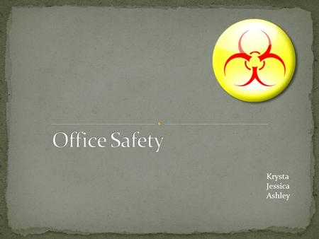 Krysta Jessica Ashley. Help Staff identify safety hazards in the office such as… -- Proper PPE -- OSHA violations -- Needle sticks -- Possible slips/spills.
