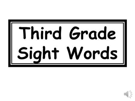Third Grade Sight Words body 338 music 339 color 340.
