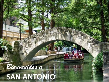 Bienvenidos a SAN ANTONIO. Few Cities welcome, enchant and inspire as passionately as San Antonio…