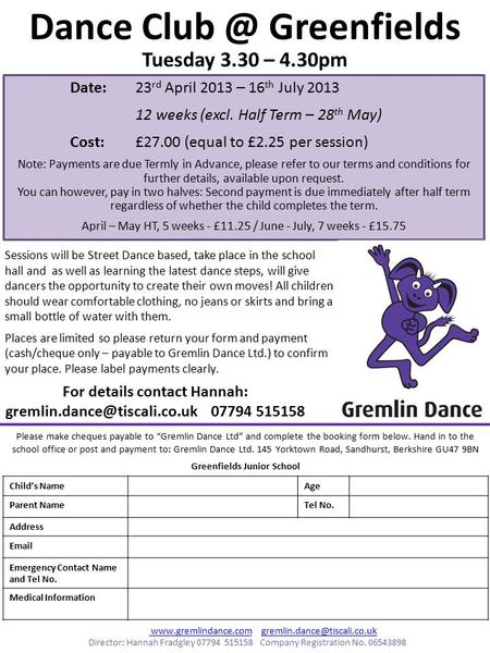 Dance Greenfields Tuesday 3.30 – 4.30pm For details contact Hannah: 07794 515158 Sessions will be Street Dance based,