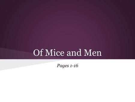 Of Mice and Men Pages 1-16. Quickwrite (3 points) ● Brother, Can You Spare a Dime? Brother, Can You Spare a Dime?