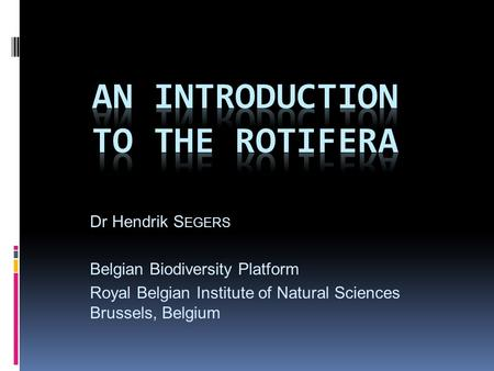 An introduction to the ROtifera