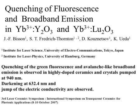 Quenching of Fluorescence and Broadband Emission in Yb 3+ :Y 2 O 3 and Yb 3+ :Lu 2 O 3 3rd Laser Ceramics Symposium : International Symposium on Transparent.