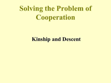Solving the Problem of Cooperation