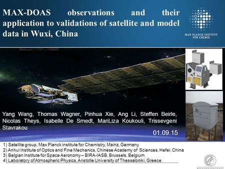 MAX-DOAS observations and their application to validations of satellite and model data in Wuxi, China 1) Satellite group, Max Planck institute for Chemistry,