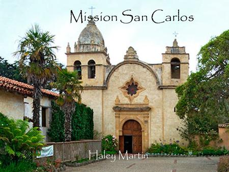 Mission San Carlos Haley Martin.
