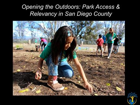 Opening the Outdoors: Park Access & Relevancy in San Diego County.