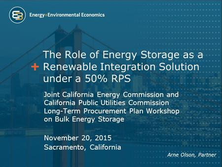 The Role of Energy Storage as a Renewable Integration Solution under a 50% RPS Joint California Energy Commission and California Public Utilities Commission.