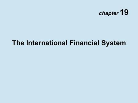 Chapter 19 The International Financial System. Copyright © 2002 Pearson Education Canada Inc. 19- 2 Exchange Market Intervention Unsterilized: Bank sells.