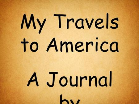 My Travels to America A Journal by Rosa Yokavich.
