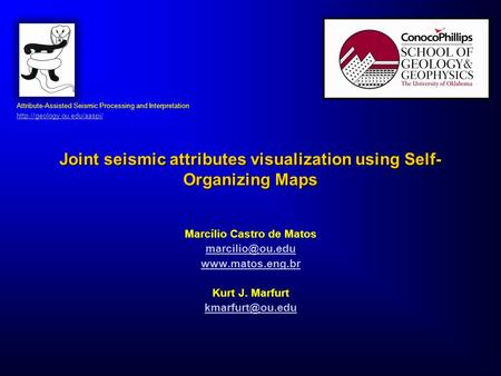 Attribute-Assisted Seismic Processing and Interpretation  Joint seismic attributes visualization using Self- Organizing Maps.