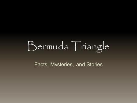 Facts, Mysteries, and Stories