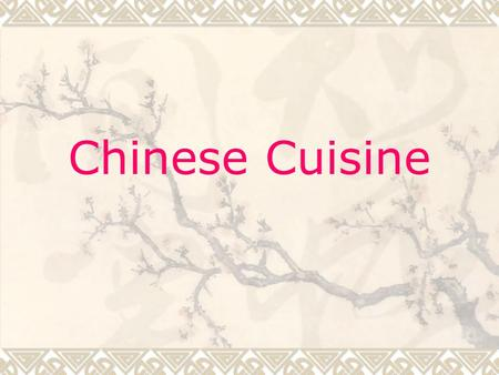 Chinese Cuisine. Shandong Cuisine  Consists of Jinan cuisine and Jiaodong cuisine  Seafood is a major component of Shandong cuisine.  Soups are given.