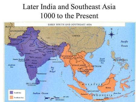 Later India and Southeast Asia 1000 to the Present.