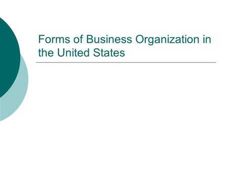 Forms of Business Organization in the United States.