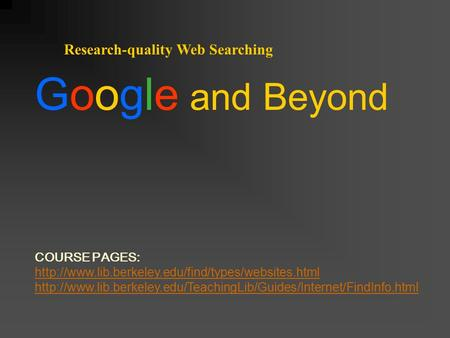 Research-quality Web Searching COURSE PAGES: