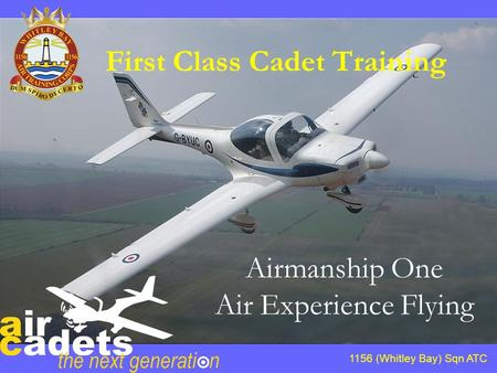 First Class Cadet Training Airmanship One Air Experience Flying 1156 (Whitley Bay) Sqn ATC.
