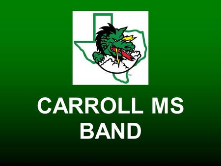 CARROLL MS BAND. MEET THE DIRECTORS: Nick Thomas Band director for 5 years. 2 years in CISD. Percussionist; have also taught beginning clarinet, french.