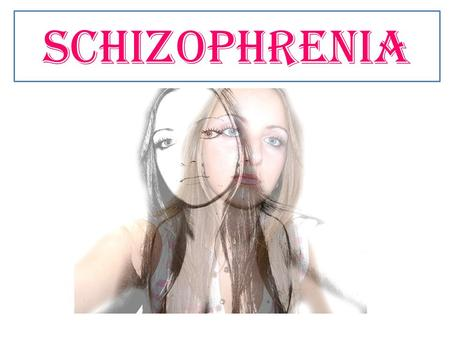 Schizophrenia. Clinical Characteristics (Symptoms)