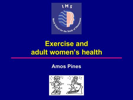 Exercise and adult women's health Amos Pines. Exercise improves cardiovascular risk profile Body mass index Total, abdominal (subcutaneous and visceral)