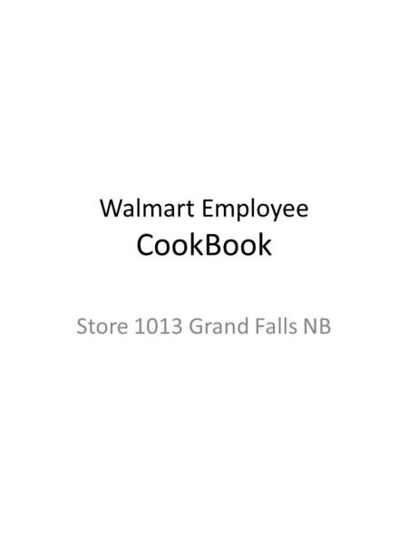 Walmart Employee CookBook Store 1013 Grand Falls NB.
