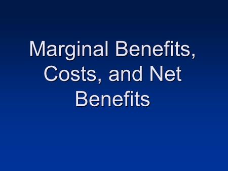 Marginal Benefits, Costs, and Net Benefits. Opportunity Cost and Decisions An explicit cost is a cost that involves actually laying out money. An implicit.