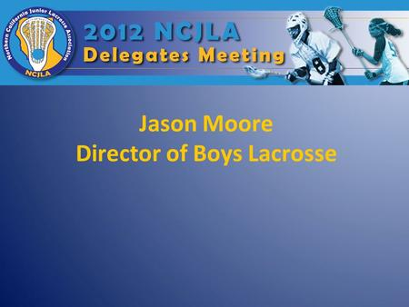 Jason Moore Director of Boys Lacrosse. About Jason.