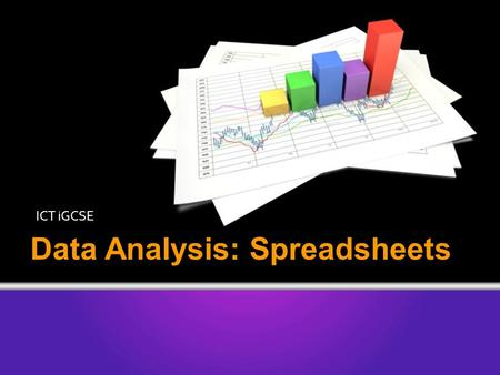Data Analysis: Spreadsheets ICT iGCSE. 14.1: Creating a data model.