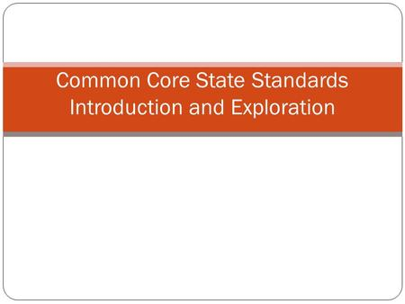 Common Core State Standards Introduction and Exploration.