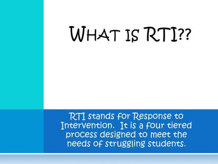 the process of response to intervention a support for students with behavioral and learning needs To identify students' academic and behavioral needs and provide research  based interventions  to meet individual learning expectations will receive  support through a systematic and  in tier 3, sst is the structure and rti is the  process 2.