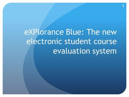 eXPlorance Blue: The new electronic student course evaluation system