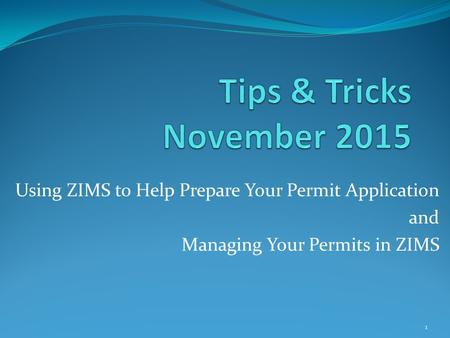 Using ZIMS to Help Prepare Your Permit Application and Managing Your Permits in ZIMS 1.