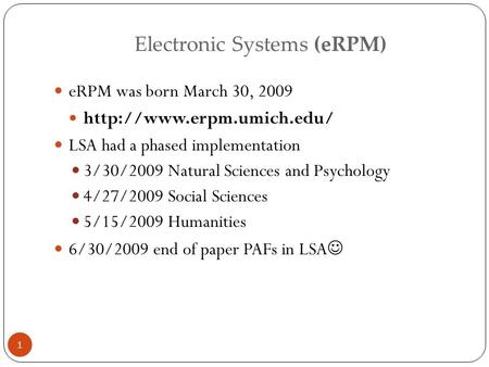 1 eRPM was born March 30, 2009  LSA had a phased implementation 3/30/2009 Natural Sciences and Psychology 4/27/2009 Social Sciences.