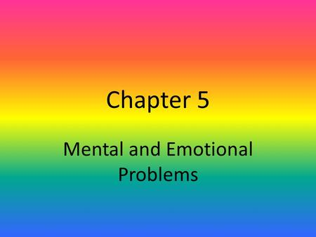 Chapter 5 Mental and Emotional Problems. Lesson 1 Anxiety and depression are treatable mental health problems. Occasional anxiety is a normal reaction.