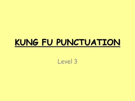 KUNG FU PUNCTUATION Level 3. LISTS Carlos wants to visit Paris Italy Germany and China. My favourite colours are blue red and pink. I like to go hiking.