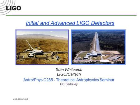 Initial and Advanced LIGO Detectors