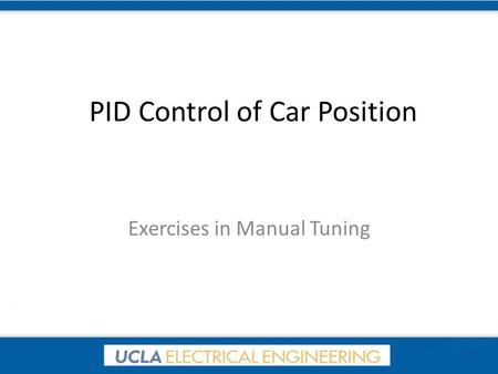 PID Control of Car Position Exercises in Manual Tuning.