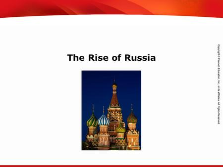 TEKS 8C: Calculate percent composition and empirical and molecular formulas. The Rise of Russia.