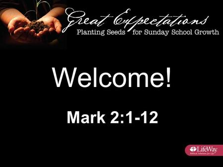 Welcome! Mark 2:1-12. Misguided or Misunderstood Expectations Auto Pilot Mode.