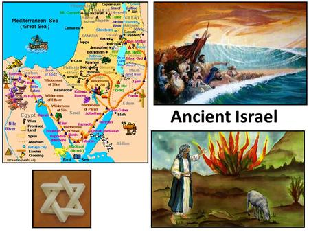Ancient Israel. Historical Overview Ancient Israel is the birthplace of the 3 great monotheistic religions of the world: Judaism, Christianity and Islam.