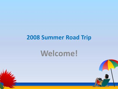 2008 Summer Road Trip Welcome!. 2008 Summer Roadtrip Overview Showcase of 2008 Launch Wave offerings End to end application build with Visual Studio 2008.