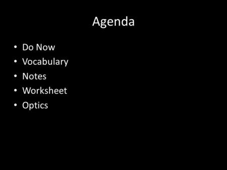 Agenda Do Now Vocabulary Notes Worksheet Optics. Do Now What makes you believe in an institution? For example, what makes you believe in your government,