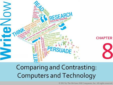 8 Comparing and Contrasting: Computers and Technology.