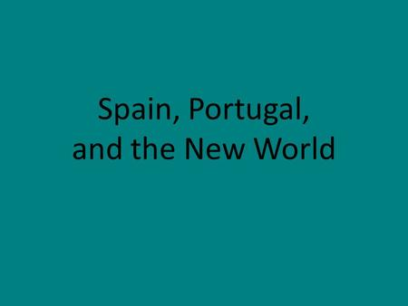 Spain, Portugal, and the New World. Review of the Eastern Hemisphere.